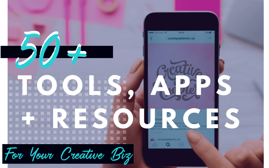 The Ultimate Guide to Tools/Apps for Creativepreneurs (Updated for 2020)