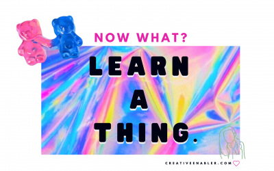 Now What?  Let's Learn A Thing.